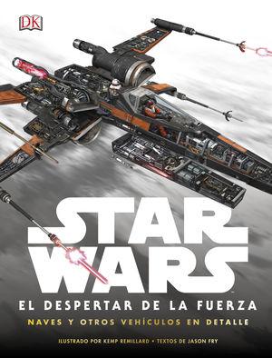 STAR WARS: EL DESPERTAR DE LA FUERZA NAVES Y VEHICULOS EN DETALLE