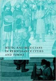 MUSIC AND MUSICIANS IN RENAISSANCE CITIES AND TOWNS PB