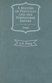 A HISTORY OF PORTUGAL AND THE PORTUGUESE EMPIRE, VOLUME I: FROM BEGINNINGS TO 1807: PORTUGAL