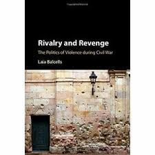 RIVALRY AND REVENGE. THE POLITICS OF VIOLENCE DURING CIVIL WAR