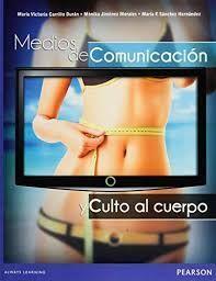 MEDIOS DE COMUNICACION Y CULTO AL CUERPO