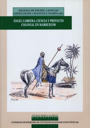 ÁNGEL CABRERA: CIENCIA Y PROYECTO COLONIAL EN MARRUECOS
