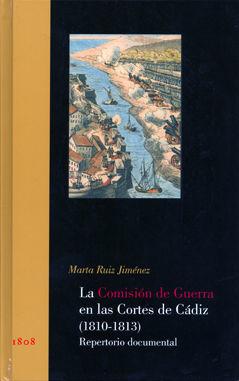 LA COMISIÓN DE GUERRA EN LAS CORTES DE CÁDIZ (1810-1813)