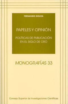 PAPELES Y OPINIÓN. POLÍTICAS DE PUBLICACIÓN EN EL SIGLO DE ORO