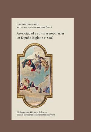 ARTE CIUDAD Y CULTURAS NOBILIARIAS EN ESPAÑA (SIGL