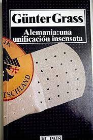 ALEMANIA: UNA UNIFICACION INSENSATA