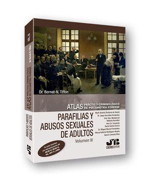 ATLAS PRÁCTICO-CRIMINOLÓGICO DE PSICOMETRÍA FORENSE (VOLUMEN III: PARAFILIAS Y A