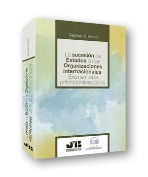 LA SUCESIÓN DE ESTADOS EN LAS ORGANIZACIONES INTERNACIONALES: EXAMEN DE LA PRÁCT