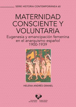 MATERNIDAD CONSCIENTE Y VOLUNTARIA. EUGENESIA Y EMANCIPACIÓN FEMENINA EN EL ANAR