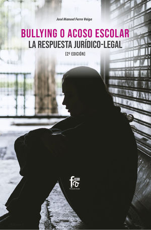 BULLYING O ACOSO ESCOLAR.  LA RESPUESTA JURIDICO-LEGAL-2 EDI