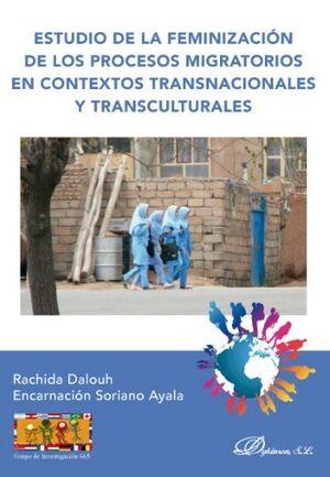 ESTUDIO DE LA FEMINIZACION DE LOS PROCESOS MIGRATORIOS EN CONTEXT