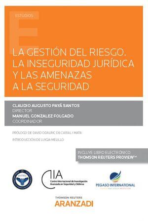 LA GESTIÓN DEL RIESGO. LA INSEGURIDAD JURÍDICA Y LAS AMENAZAS A LA SEGURIDAD