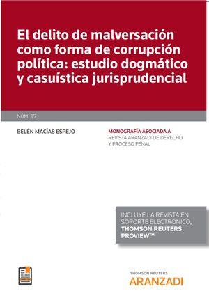 EL DELITO DE MALVERSACIÓN COMO FORMA DE CORRUPCIÓN POLÍTICA: ESTUDIO DOGMÁTICO Y