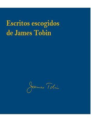 ESCRITOS ESCOGIDOS DE JAMES TOBIN-EDICIÓN RÚSTICA