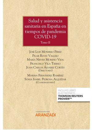 SALUD Y ASISTENCIA SANITARIA EN ESPAÑA EN TIEMPOS DE PANDEMIA COVID-19 ( 2 TOMOS
