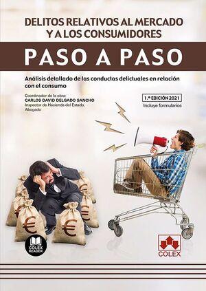 DELITOS RELATIVOS AL MERCADO Y A LOS CONSUMIDORES. PASO A PASO