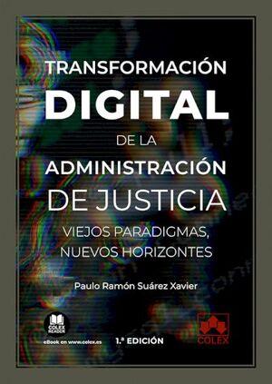 TRANSFORMACIÓN DIGITAL DE LA ADMINISTRACIÓN DE JUSTICIA