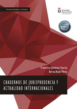 CUADERNOS DE JURISPRUDENCIA Y ACTUALIDAD INTERNACIONALES