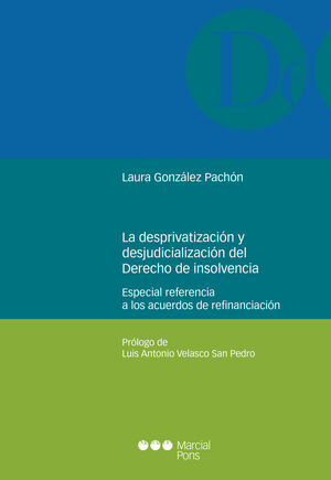 LA DESPRIVATIZACION Y DESJUDICIALIZACION DEL DERECHO DE LA INSOLVENCIA. ESPECIAL