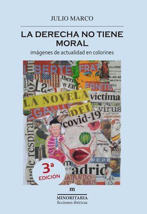 LA DERECHA NO TIENE MORAL 3ªED