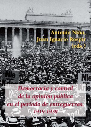 DEMOCRACIA Y CONTROL DE LA OPINIÓN PÚBLICA EN EL PERIODO DE ENTREGUERRAS, 1919-1