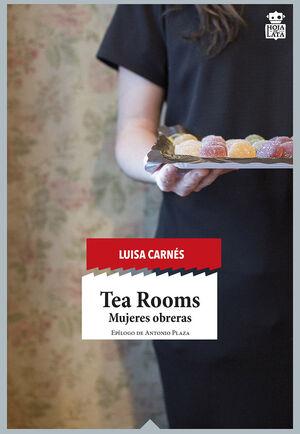 TEA ROOMS. MUJERES OBRERAS