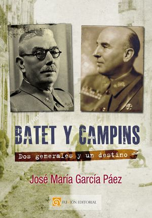 BATET Y CAMPINS. DOS GENERALES Y UN DESTINO