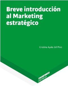 BREVE INTRODUCCIÓN AL MARKETING ESTRATÉGICO