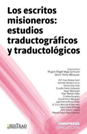 LOS ESCRITOS MISIONEROS: ESTUDIOS TRADUCTOGRÁFICOS Y TRADUCTOLÓGICOS