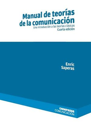 MANUAL DE TEORÍAS DE LA COMUNICACIÓN. CUARTA EDICIÓN