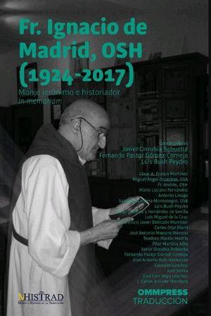 FRAY IGNACIO DE MADRID, OSH (1924-2017)