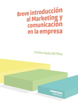 BREVE INTRODUCCIÓN AL MARKETING Y COMUNICACIÓN EN LA EMPRESA