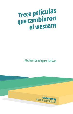 TRECE PELÍCULAS QUE CAMBIARON EL WESTERN