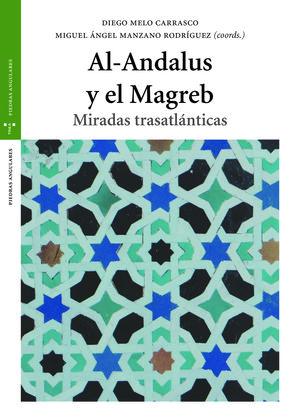 AL-ANDALUS Y EL MAGREB. MIRADAS TRASATLANTICAS