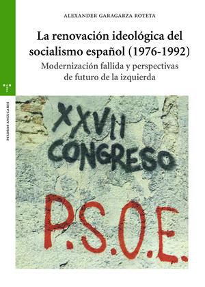 LA RENOVACION IDEOLOGICA DEL SOCIALISMO ESPAÑOL (1976-1992)