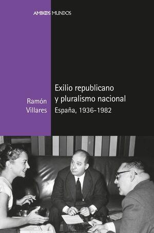 EXILIO REPUBLICANO Y PLURALISMO NACIONAL