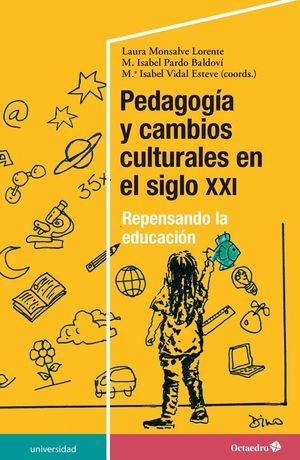 PEDAGOGIA Y CAMBIOS CULTURALES EN EL SIGLO XXI