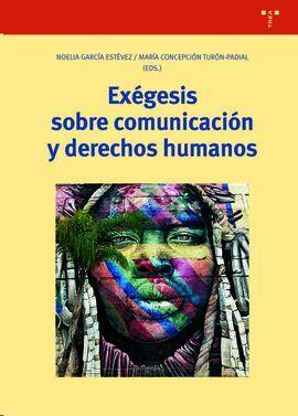 EXÉGESIS SOBRE COMUNICACIÓN Y DERECHOS HUMANOS