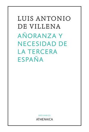 AÑORANZA Y NECESIDAD DE LA TERCERA ESPAÑA