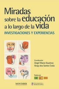 MIRADAS SOBRE LA EDUCACIÓN A LO LARGO DE LA VIDA: INVESTIGACIONES Y EXPERIENCIAS