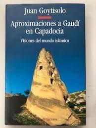 APROXIMACIONES A GAUDÍ EN CAPADOCIA. VISIONES DEL MUNDO ISLÁMICO