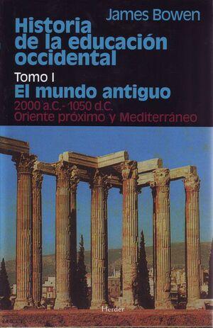 HISTORIA DE LA EDUCACIÓN OCCIDENTAL. TOMO I. EL MUNDO ANTIGUO
