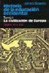 HISTORIA DE LA EDUCACIÓN OCCIDENTAL -TOMO II:  LA CIVILIZACIÓN DE EUROPA