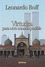 VIRTUDES PARA OTRO MUNDO POSIBLE. II: CONVIVENCIA, RESPETO Y TOLERANCIA