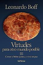 212 - VIRTUDES PARA OTRO MUNDO POSIBLE. III. COMER Y BEBER JUNTOS, Y VIVIR EN PA