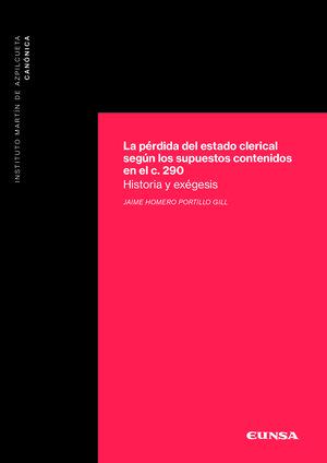 PÉRDIDA DEL ESTADO CLERICAL SEGÚN LOS SUPUESTOS CONTENIDOS EN EL CANON 290