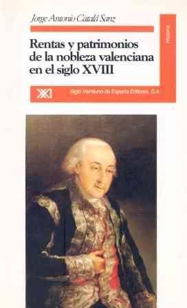 RENTAS Y PATRIMONIOS DE LA NOBLEZA VALENCIANA EN EL SIGLO XVIII