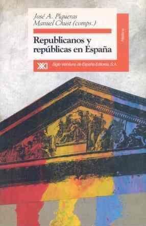 REPUBLICANOS Y REPÚBLICAS EN ESPAÑA