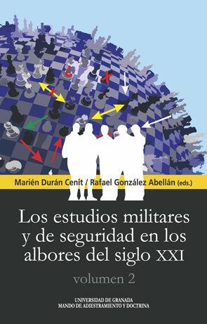 LOS ESTUDIOS MILITARES Y DE SEGURIDAD EN LOS ALBORES DEL SIGLO XXI