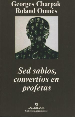 SED SABIOS, CONVERTÍOS EN PROFETAS